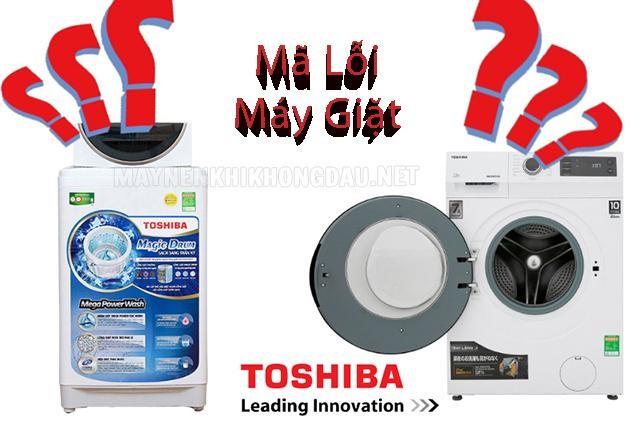 Mã lỗi máy giặt Toshiba là gì?