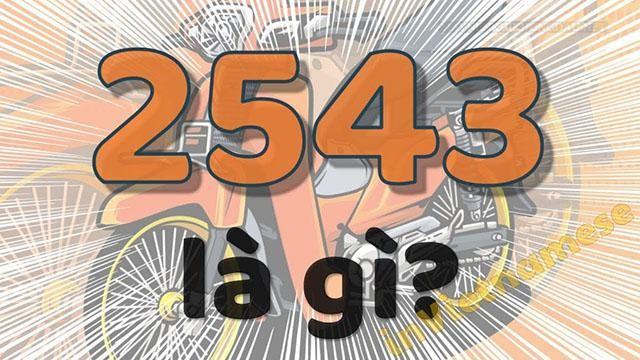 2543 là gì?